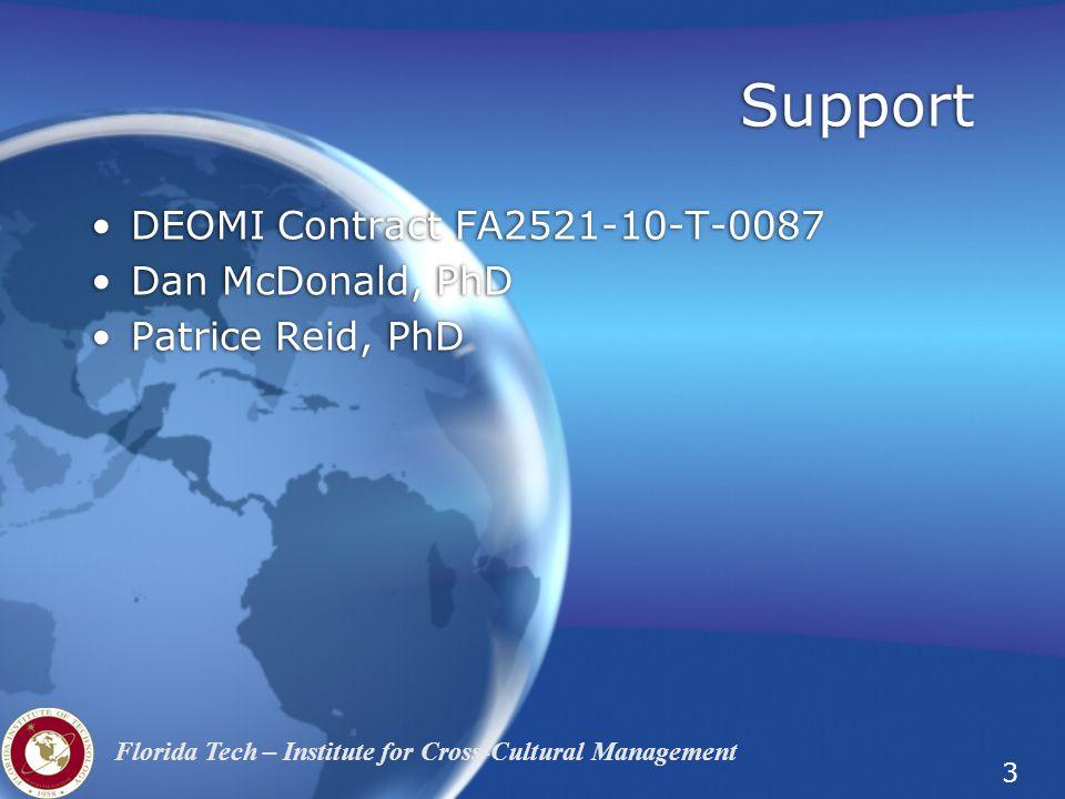 3 Florida Tech – Institute for Cross-Cultural Management Support DEOMI Contract FA2521-10-T-0087 Dan McDonald, PhD Patrice Reid, PhD DEOMI Contract FA