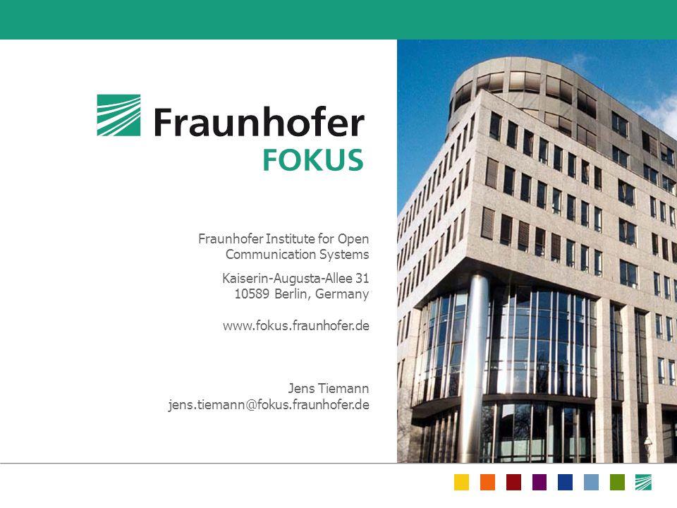Fraunhofer Institute for Open Communication Systems Kaiserin-Augusta-Allee 31 10589 Berlin, Germany www.fokus.fraunhofer.de Jens Tiemann jens.tiemann@fokus.fraunhofer.de