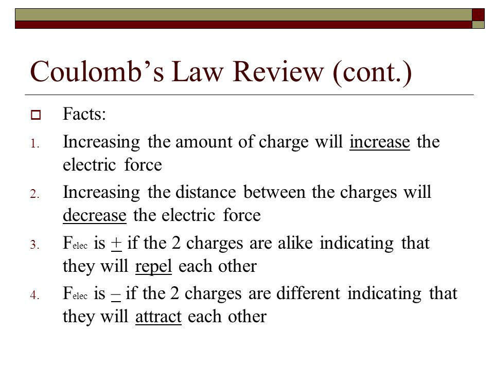 Coulomb's Law Review (cont.)  Facts: 1.