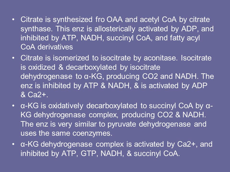 Citrate is synthesized fro OAA and acetyl CoA by citrate synthase.