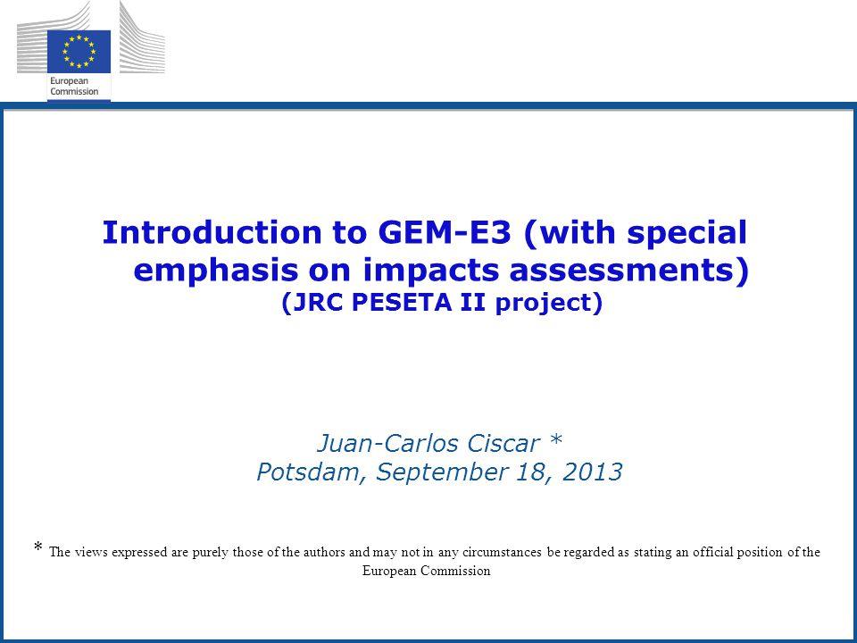 Outline 1.GEM-E3 Model 2.JRC PESETA II, EU assessment 3.Conclusions