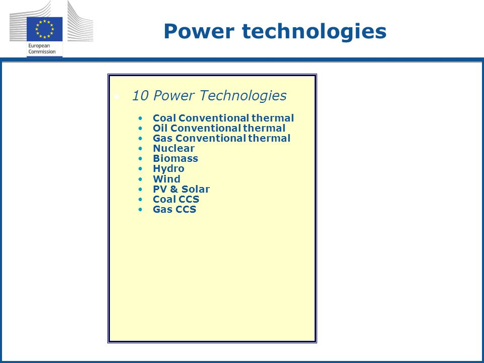 Power technologies 10 Power Technologies Coal Conventional thermal Oil Conventional thermal Gas Conventional thermal Nuclear Biomass Hydro Wind PV & S