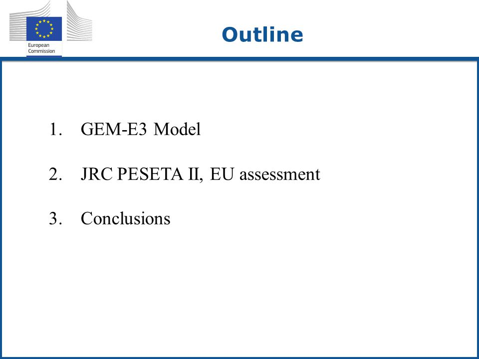 PESETA II Project strategy Building climate impact modeling capabilities at JRC Existing data and resources within JRC Operational and research models Learning-by-doing within JRC To support the EC services on adaptation policy  EU adaptation strategy  DG AGRI, CLIMA, ENER, ENV, MOVE, REGIO, Others