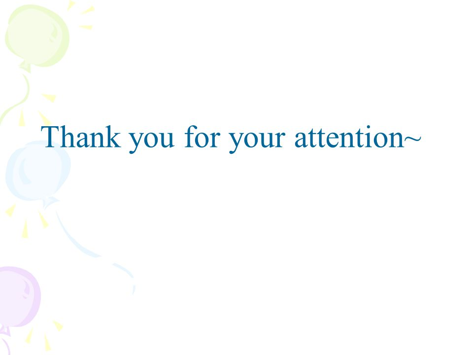 Thank you for your attention~