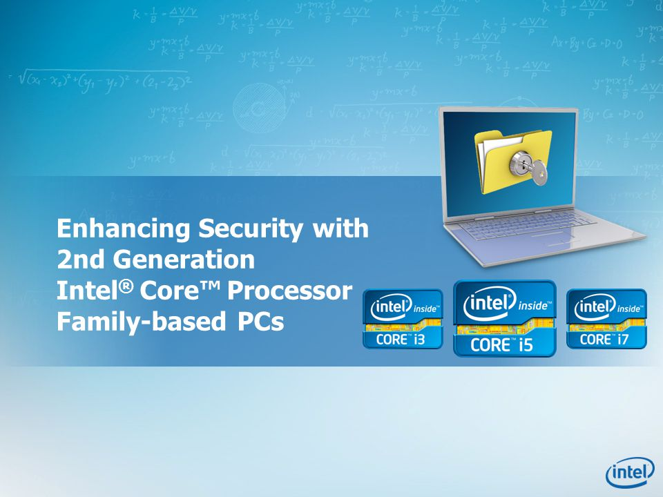 Enhancing Security with 2nd Generation Intel ® Core™ Processor Family-based PCs