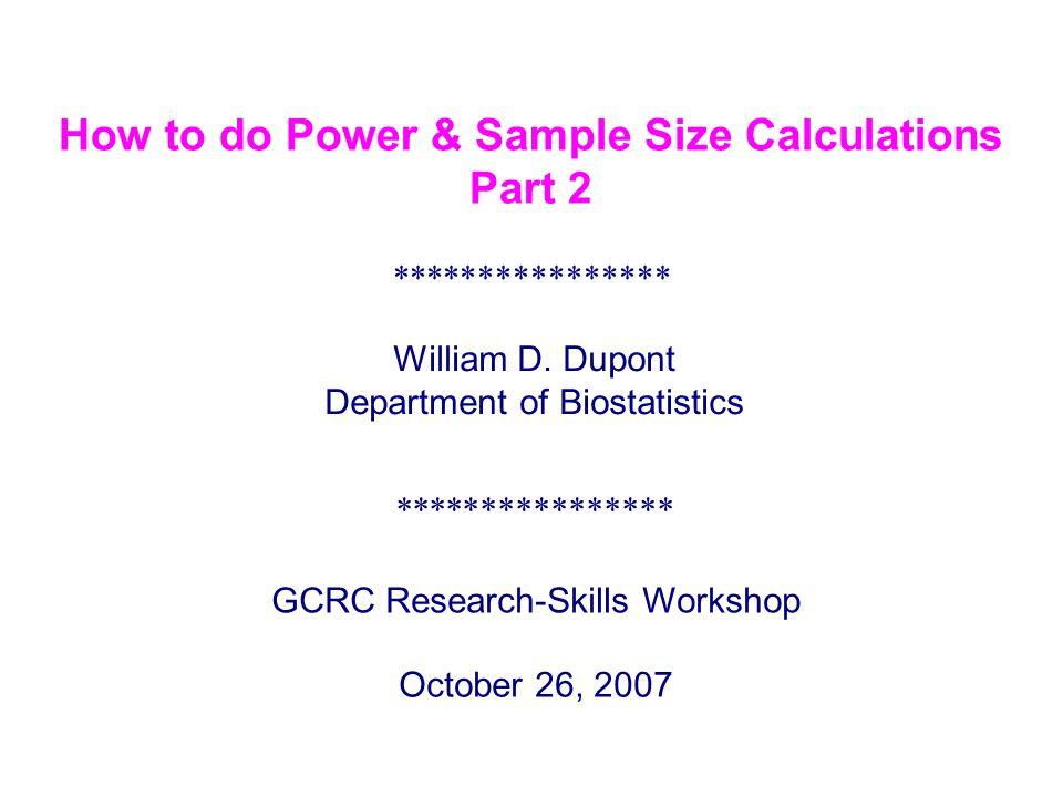 **************** GCRC Research-Skills Workshop October 26, 2007 William D.