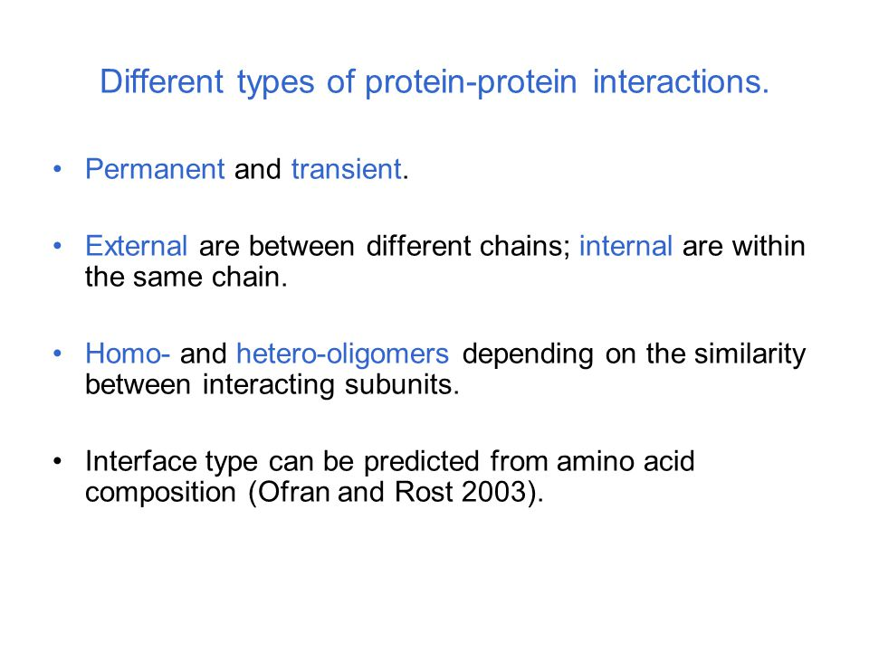 Different types of protein-protein interactions. Permanent and transient. External are between different chains; internal are within the same chain. H