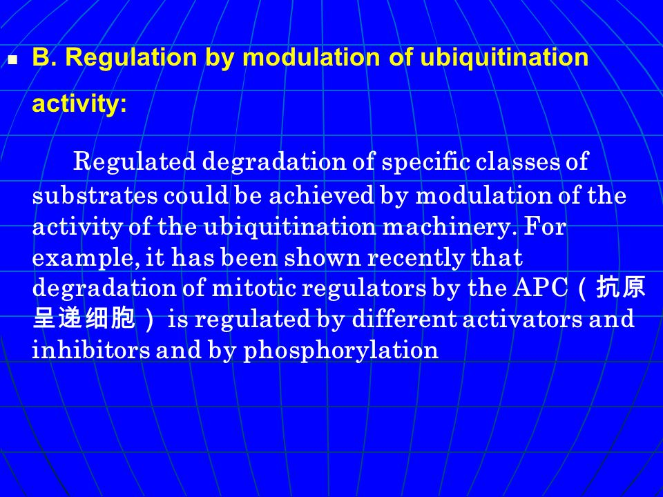 B. Regulation by modulation of ubiquitination activity: Regulated degradation of specific classes of substrates could be achieved by modulation of the