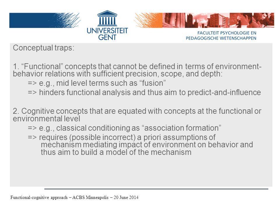 Distinction Procedure, Effect, and Theory – Jan De Houwer - 09/06/2006 Conceptual traps: 1.