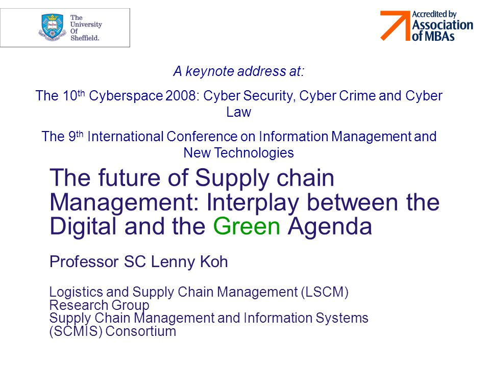 The future of Supply chain Management: Interplay between the Digital and the Green Agenda Professor SC Lenny Koh Logistics and Supply Chain Management