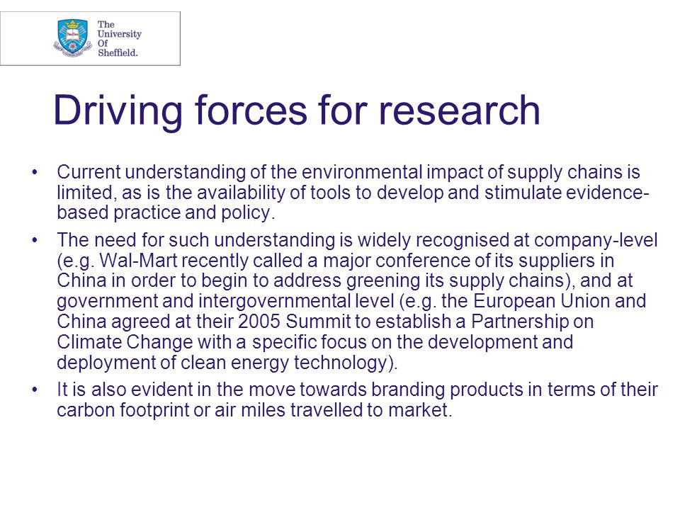 Driving forces for research Current understanding of the environmental impact of supply chains is limited, as is the availability of tools to develop