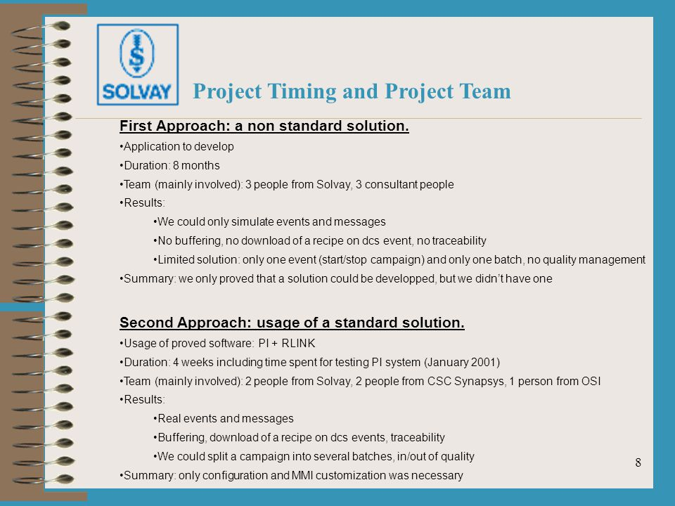 7 Purpose of the Sarralbe Project General purpose: to find a solution managing production/consumption data inside an ERP system.