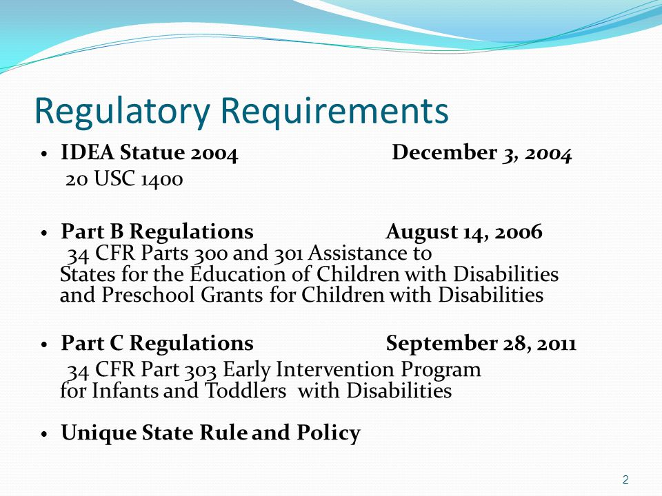 FAPE Beginning at Age Three Obligation to make FAPE available to each eligible child no later than the child's third birthday and an IEP is in effect IEP is in effect and includes the projected date for beginning services Third birthday occurs in summer, IEP team determines date when services begin (Part B Regulation 300.301(b)) 33