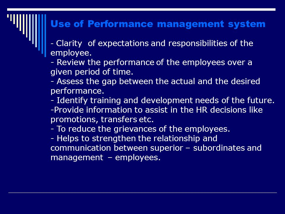 Use of Performance management system - Clarity of expectations and responsibilities of the employee.