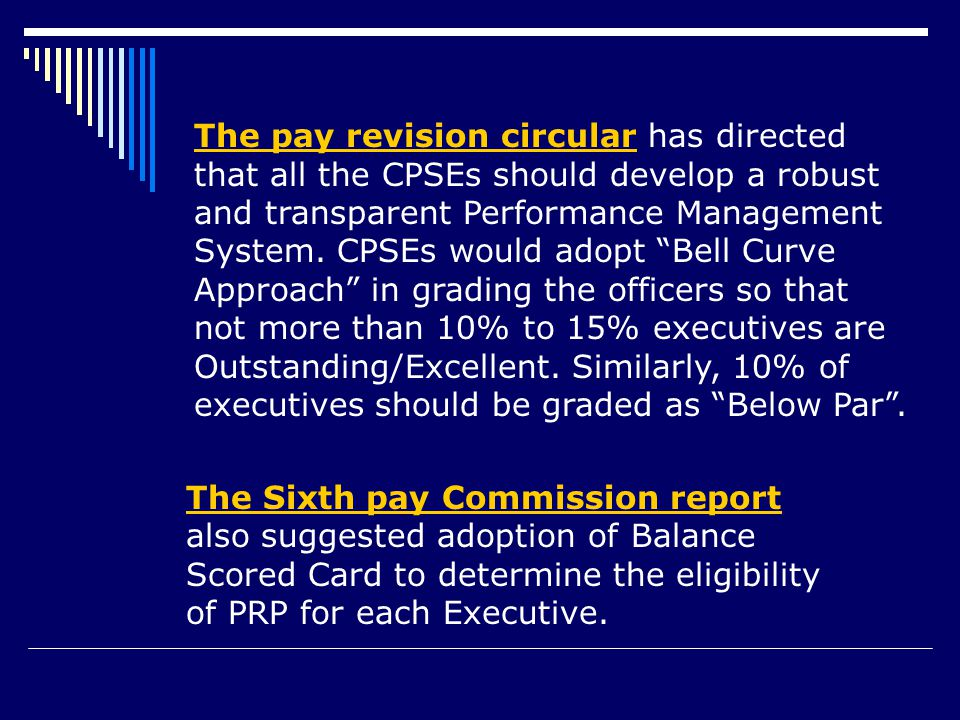 "The pay revision circular has directed that all the CPSEs should develop a robust and transparent Performance Management System. CPSEs would adopt ""Be"