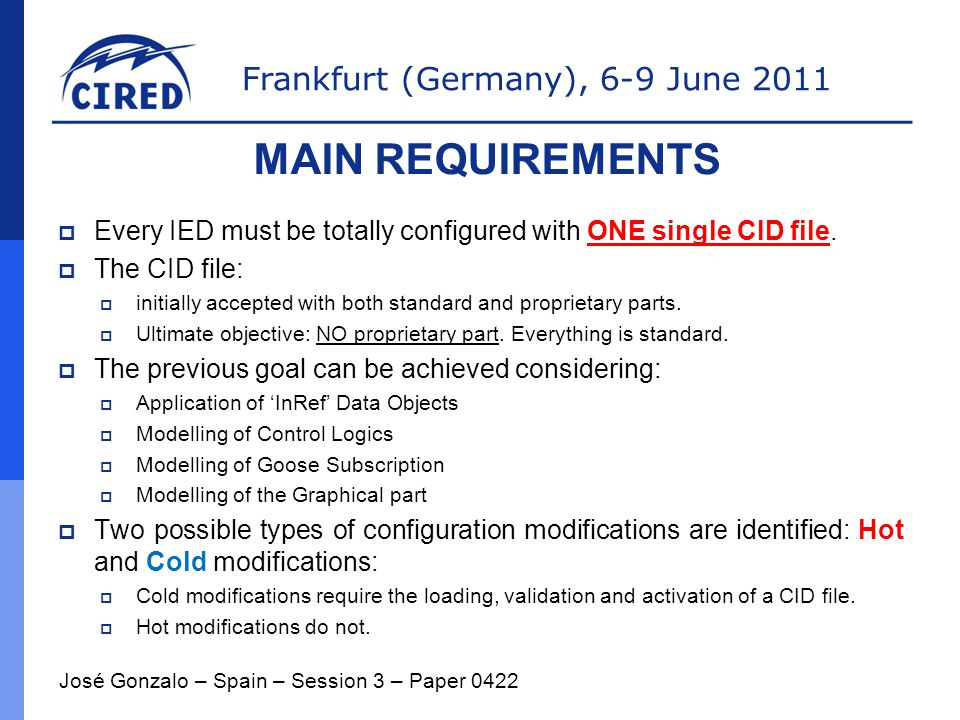 Frankfurt (Germany), 6-9 June 2011  Every IED must be totally configured with ONE single CID file.