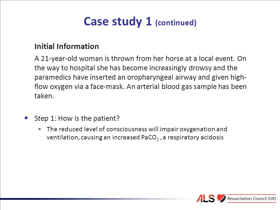 Case study 1 (continued) Initial Information A 21-year-old woman is thrown from her horse at a local event. On the way to hospital she has become incr