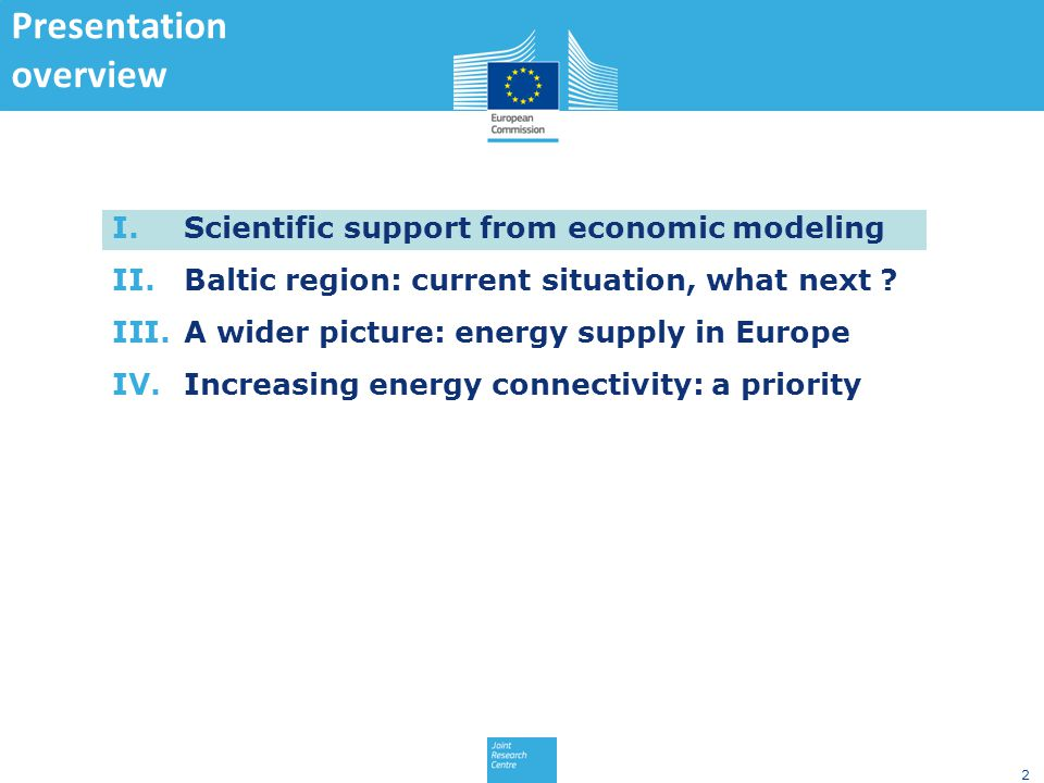 2 Presentation overview I.Scientific support from economic modeling II.Baltic region: current situation, what next .