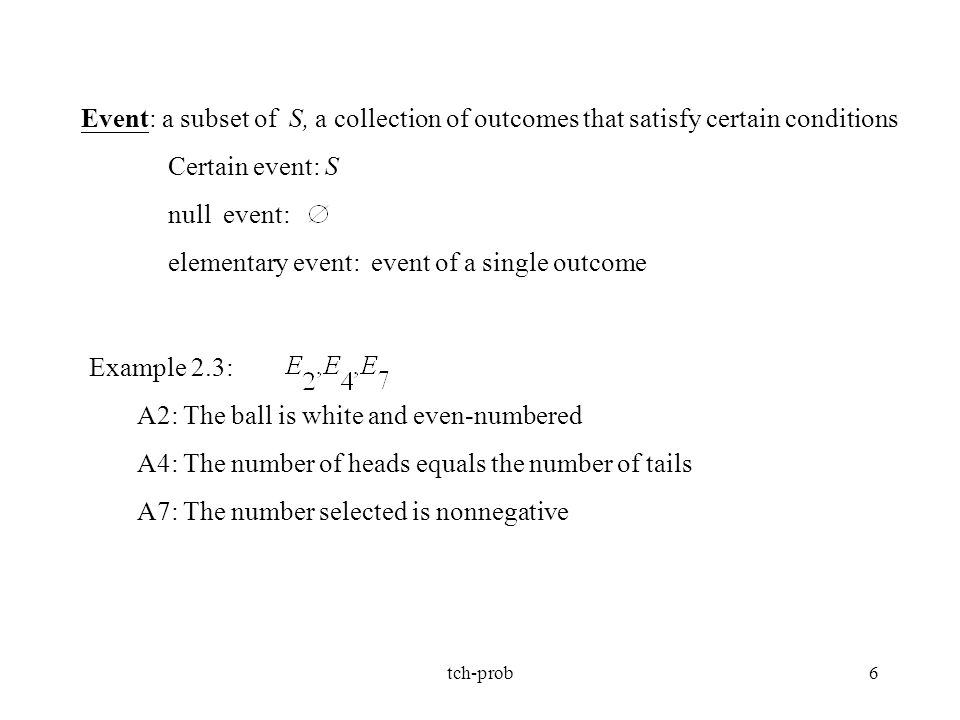 tch-prob37 Ex.2.34. toss a coin 3 times. P[ H ]= p Binomial probability law k=0,1,…,n