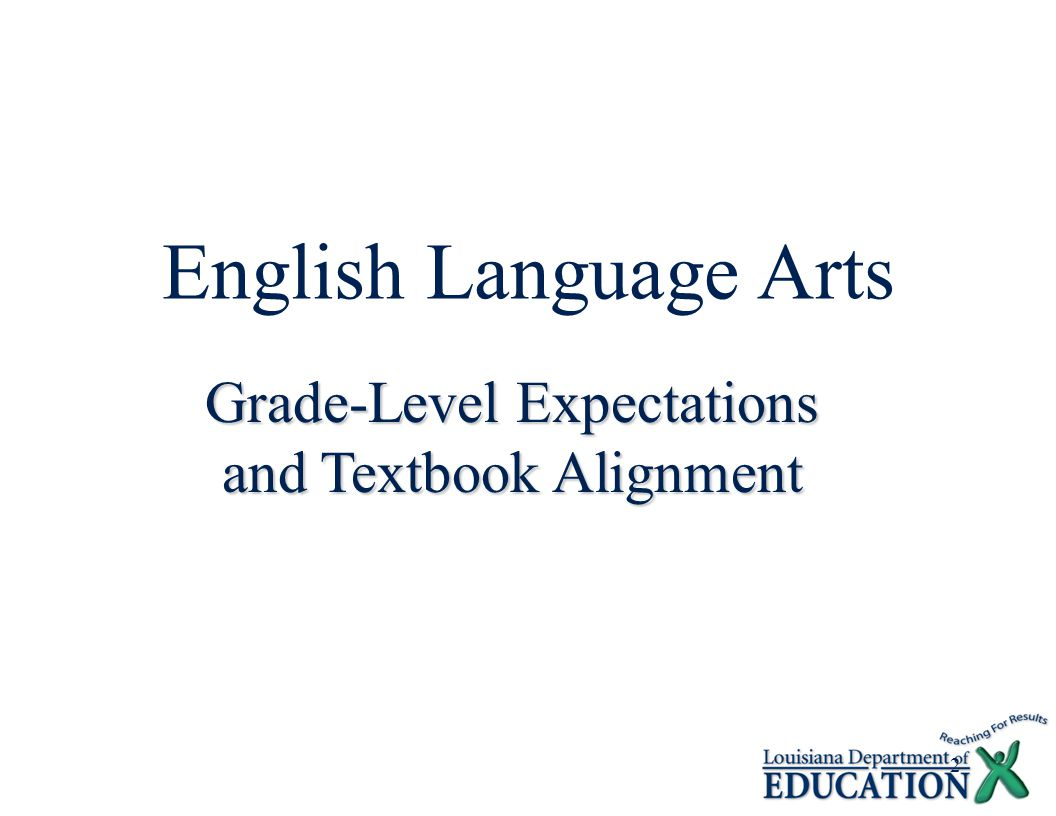 3 Grade-Level Expectations (GLEs)  NOT curriculum  Content specific statements of what a student should know and be able to do at the end of a given grade  Refinements of the state content standards