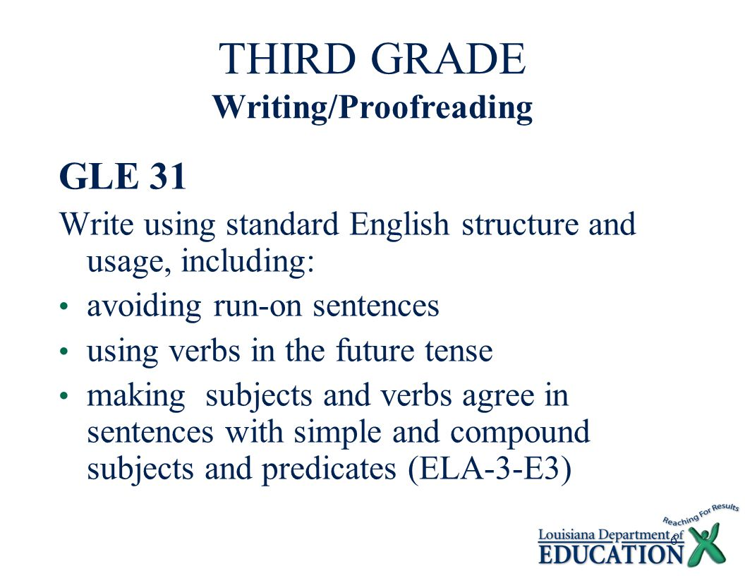 7 GLE 31 31a.Write using standard English structure and usage, avoiding run-on sentences 31b.