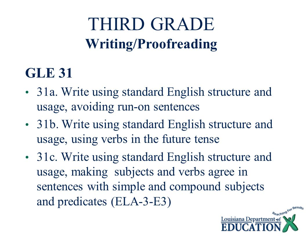 7 GLE 31 31a. Write using standard English structure and usage, avoiding run-on sentences 31b.