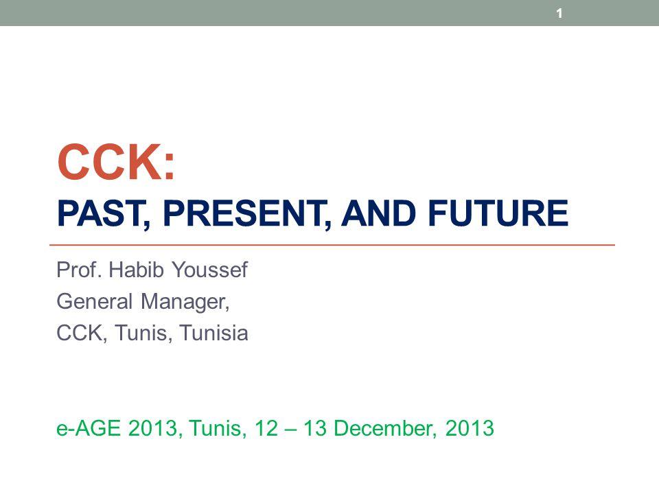 1 CCK: PAST, PRESENT, AND FUTURE Prof.