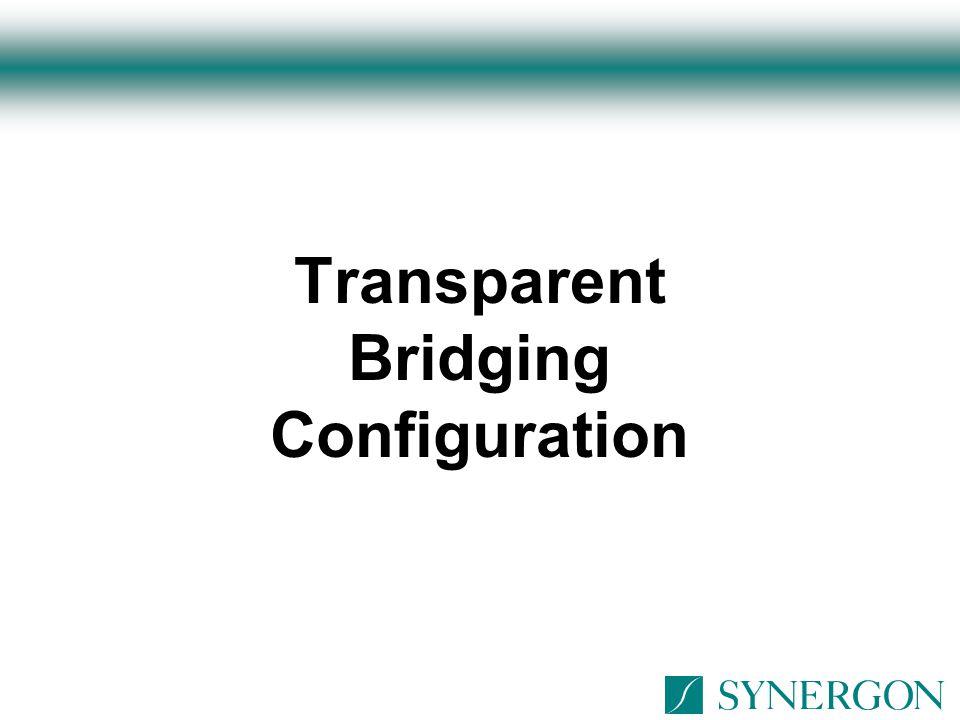 Verifying Transparent Bridging Router# show bridge Total of 300 station blocks, 295 free BG Hash Address Action Int.