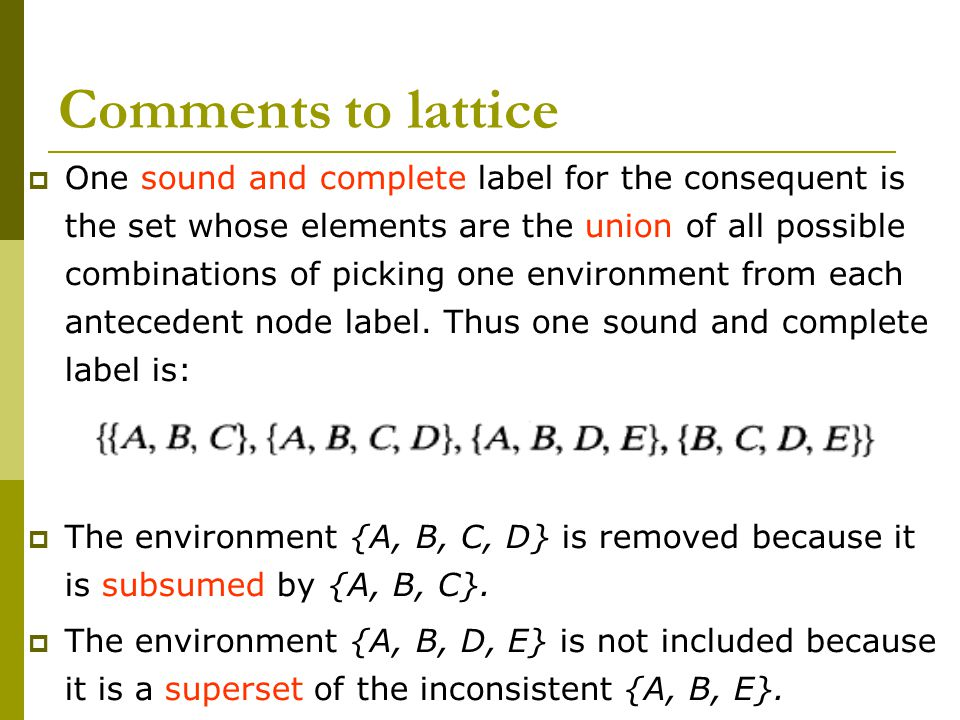 Comments to lattice  One sound and complete label for the consequent is the set whose elements are the union of all possible combinations of picking one environment from each antecedent node label.