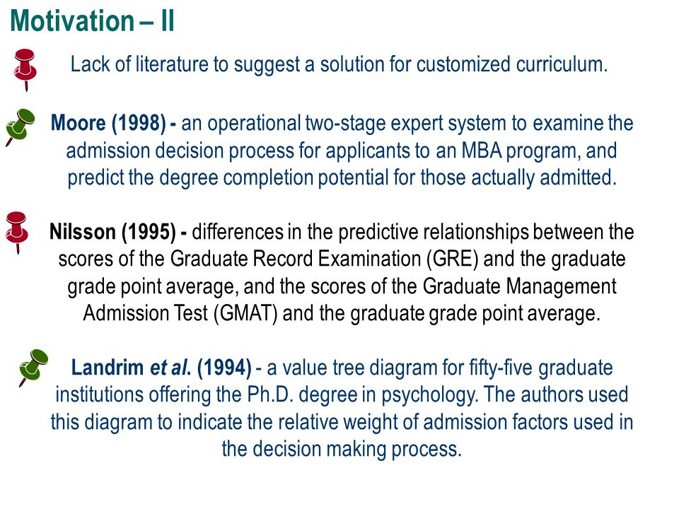 Motivation – II Lack of literature to suggest a solution for customized curriculum. Moore (1998) - an operational two-stage expert system to examine t
