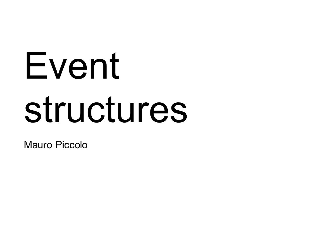 Event structures Mauro Piccolo