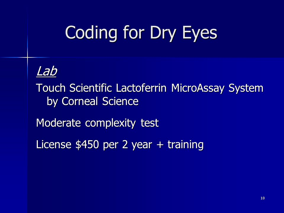 Coding for Dry Eyes Lab Touch Scientific Lactoferrin MicroAssay System by Corneal Science Moderate complexity test License $450 per 2 year + training