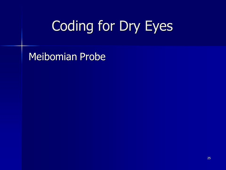 Coding for Dry Eyes Meibomian Probe 25
