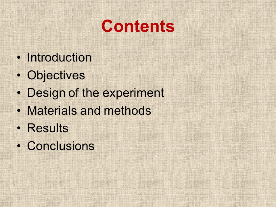 Contents Introduction Objectives Design of the experiment Materials and methods Results Conclusions