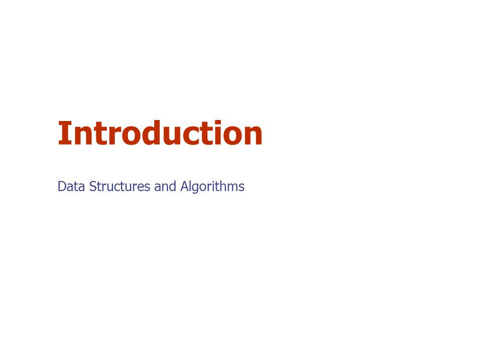 Introduction Data Structures and Algorithms