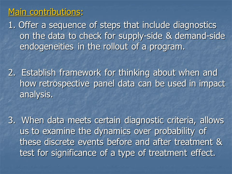 Main contributions: 1. Offer a sequence of steps that include diagnostics on the data to check for supply-side & demand-side endogeneities in the roll