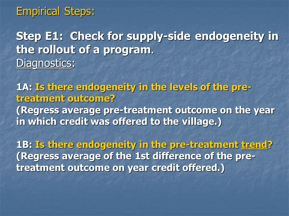 Empirical Steps: Step E1: Check for supply-side endogeneity in the rollout of a program.