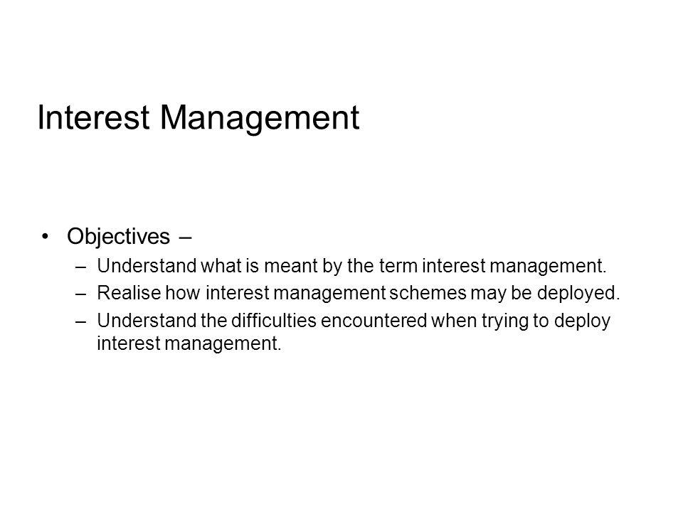 Interest Management What is interest management.