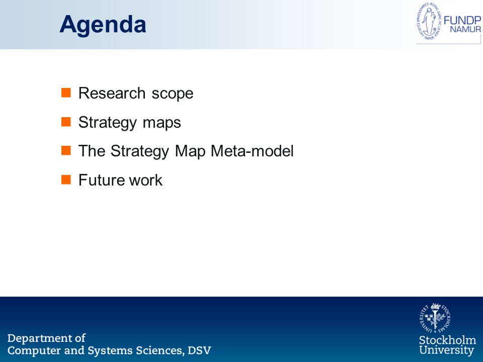 Agenda Research scope Strategy maps The Strategy Map Meta-model Future work