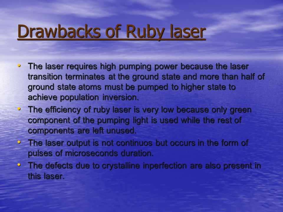 Application Ruby lasers have declined in use with the discovery of better lasing media.