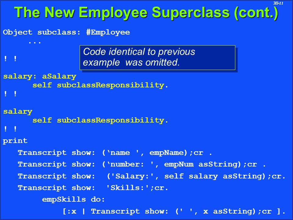 3B-11 The New Employee Superclass (cont.) Object subclass: #Employee...