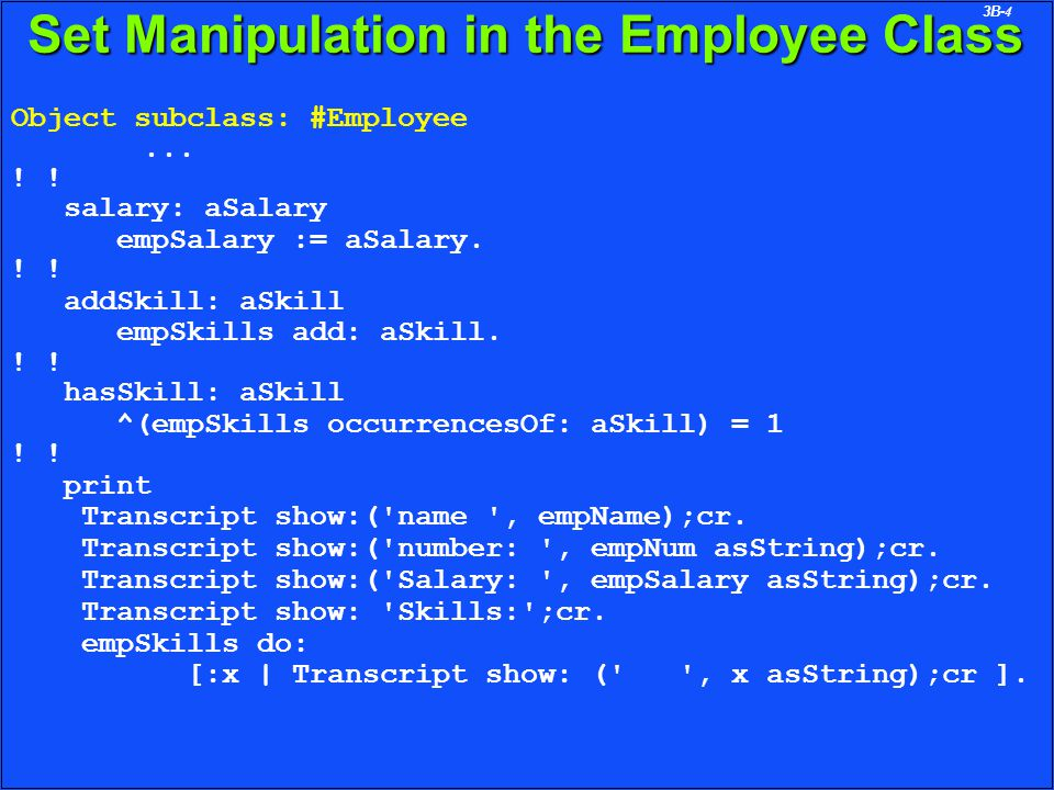 3B-4 Set Manipulation in the Employee Class Object subclass: #Employee...