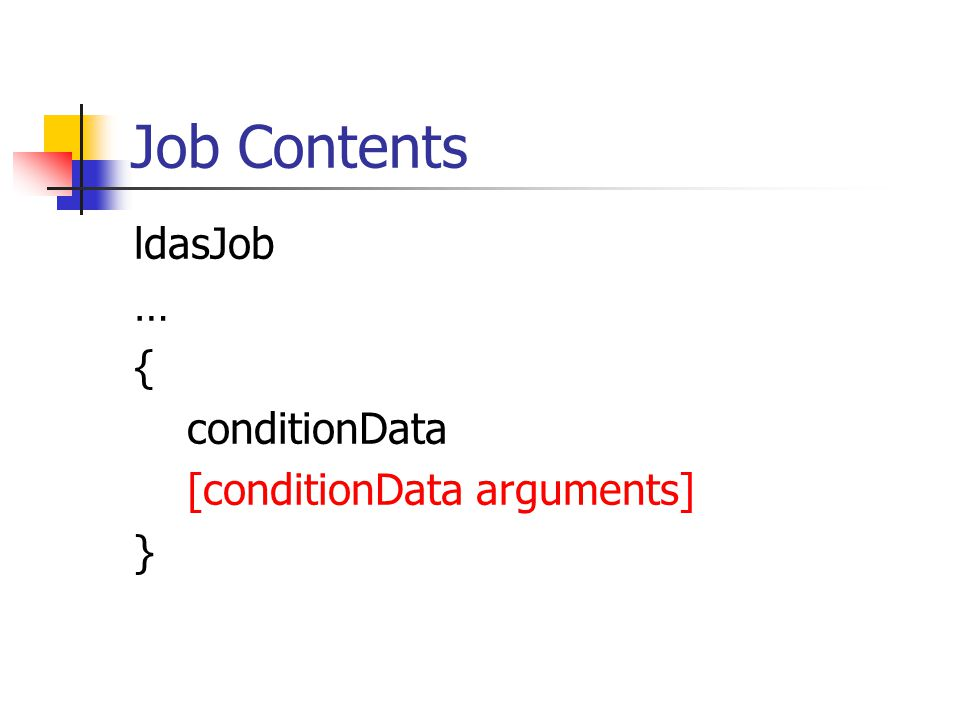 conditionData The conditionData instruction is followed by arguments specifying: Input methods.