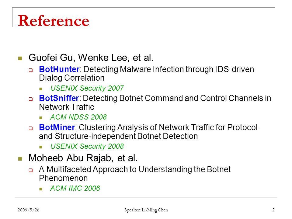2009/5/26 Speaker: Li-Ming Chen 2 Reference Guofei Gu, Wenke Lee, et al.