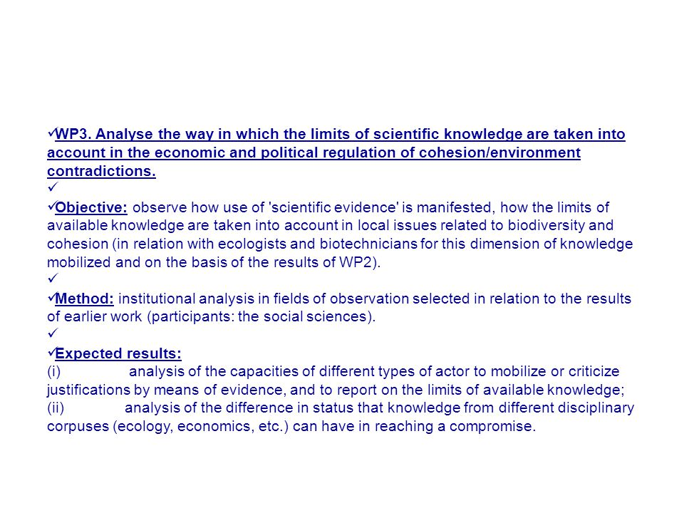 WP3. Analyse the way in which the limits of scientific knowledge are taken into account in the economic and political regulation of cohesion/environme