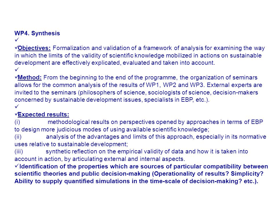 WP4. Synthesis Objectives: Formalization and validation of a framework of analysis for examining the way in which the limits of the validity of scient