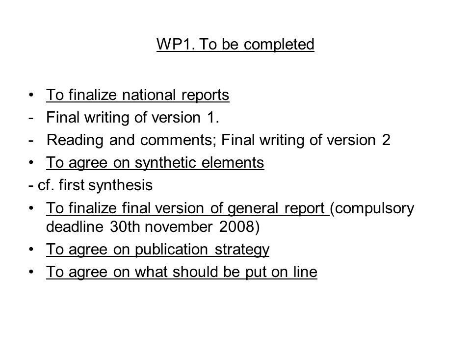 WP1. To be completed To finalize national reports -Final writing of version 1.