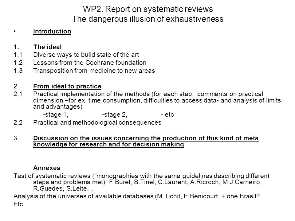 WP2. Report on systematic reviews The dangerous illusion of exhaustiveness Introduction 1.The ideal 1.1Diverse ways to build state of the art 1.2Lesso