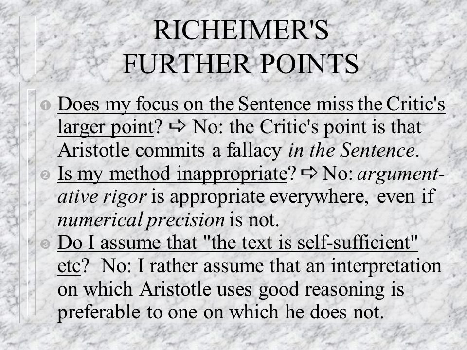 RICHEIMER S FURTHER POINTS Ê Does my focus on the Sentence miss the Critic s larger point.