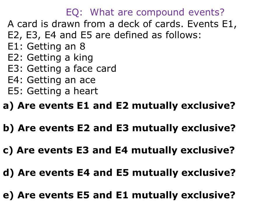 a) Are events E1 and E2 mutually exclusive? b) Are events E2 and E3 mutually exclusive? c) Are events E3 and E4 mutually exclusive? d) Are events E4 a